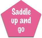 Saddle up and go